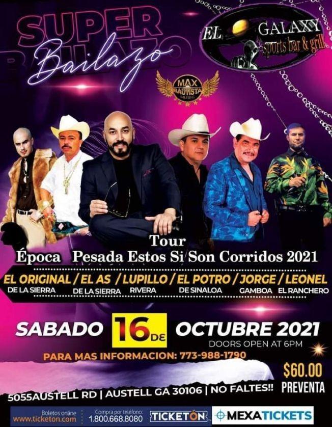 """Flyer for TOUR """" EPOCA PESADA ESTOS SI SON CORRIDOS 2021 """" EL ORIGINAL DE LA SIERRA, EL AS DE LA SIERRA, LUPILLO RIVERA, EL POTRO DE SINALOA, JORGE GAMBOA, LEONEL EL RANCHERO EN VIVO ! AUSTELL GEORGIA"""