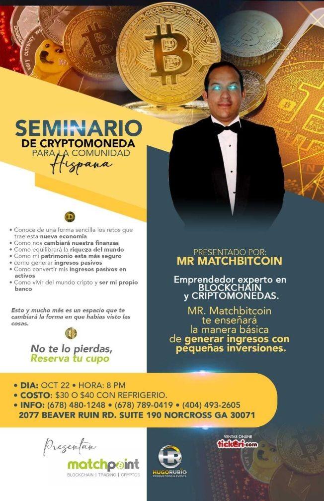 Flyer for SEMINARIO DE CRYPTOMONEDA PARA LA COMUNIDAD HISPANA PRESENTADO POR MR MATCHBITCOIN ! NORCROSS GEORGIA