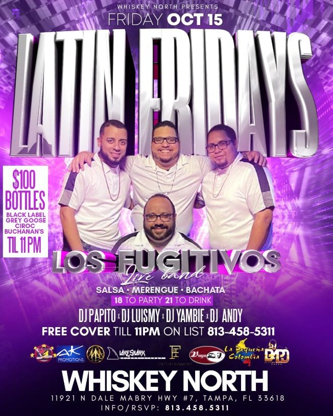 Flyer for Latin Friday´s At Whiskey North with Los Fugitivos Live Band